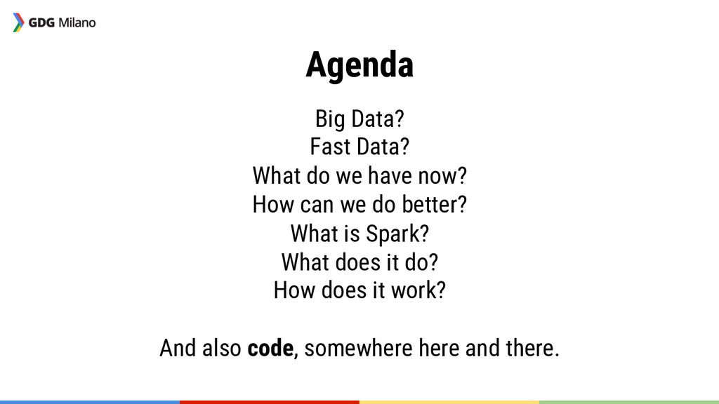 Agenda Big Data? Fast Data? What do we have ...