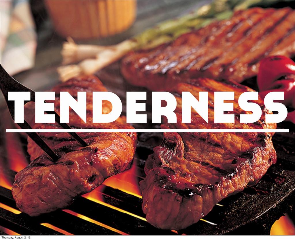 tenderness Thursday, August 2, 12