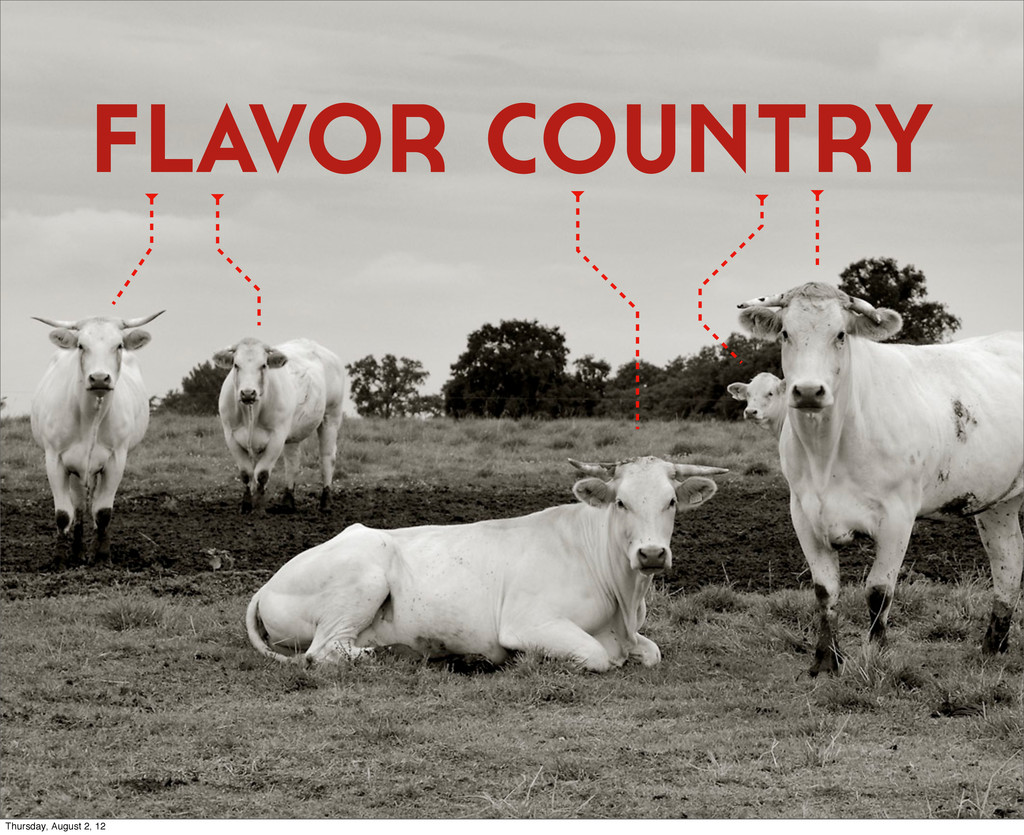 flavor country Thursday, August 2, 12