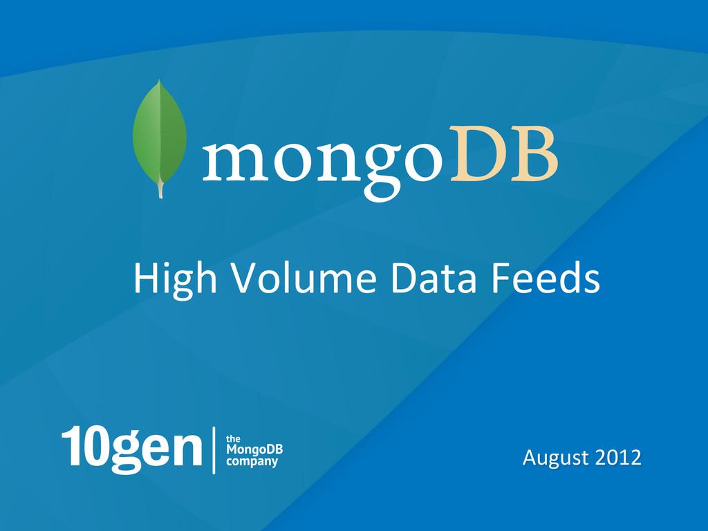 1 August 2012  High Volume Data ...