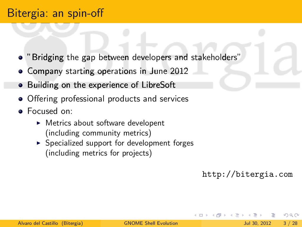 "Bitergia: an spin-off ""Bridging the gap between ..."