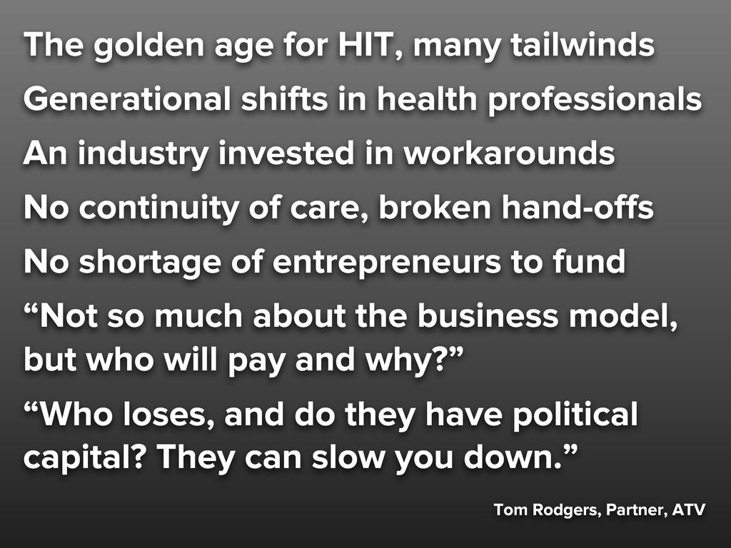 Tom Rodgers, Partner, ATV The golden age for HI...