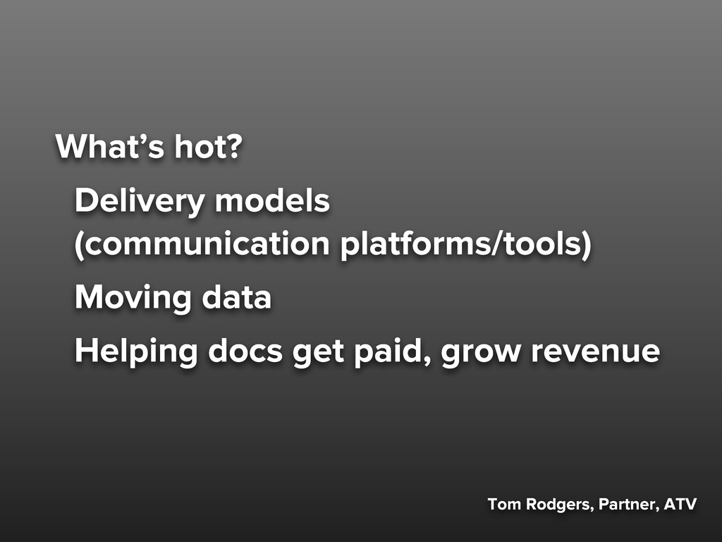 What's hot? Delivery models (communication plat...