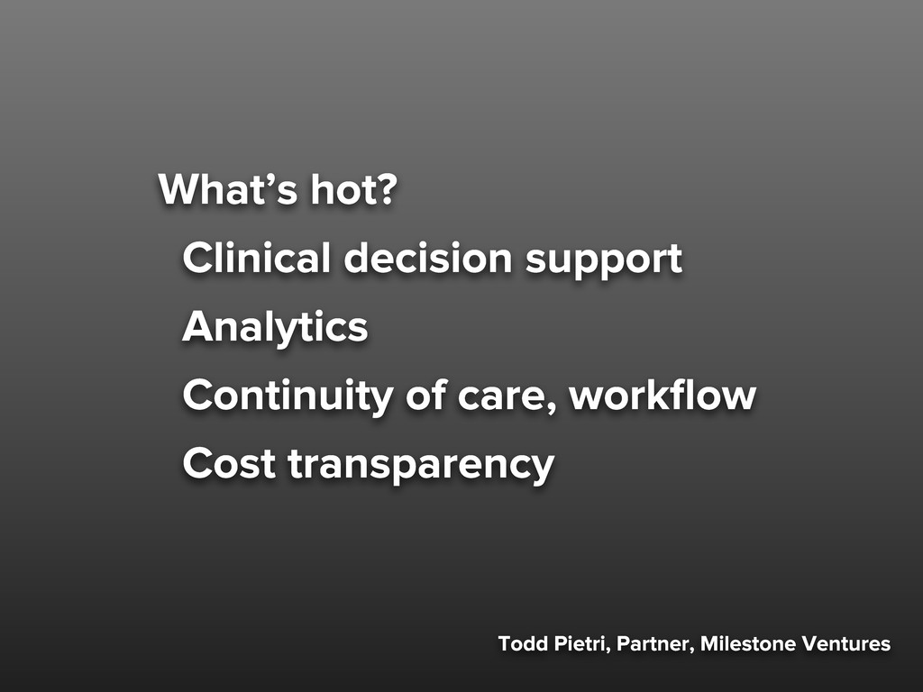 What's hot? Clinical decision support Analytics...
