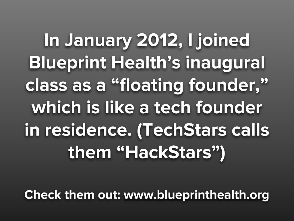 In January 2012, I joined Blueprint Health's in...