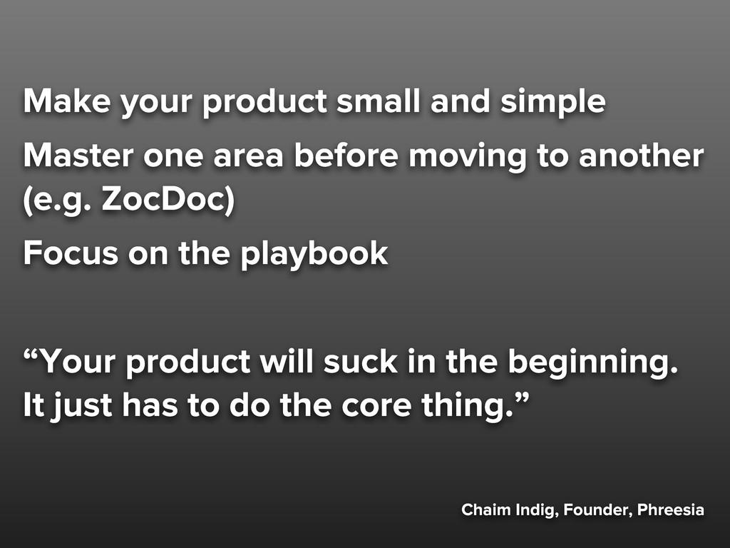 Chaim Indig, Founder, Phreesia Make your produc...