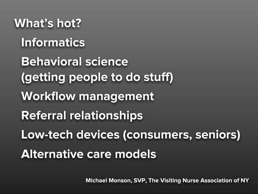 Michael Monson, SVP, The Visiting Nurse Associa...