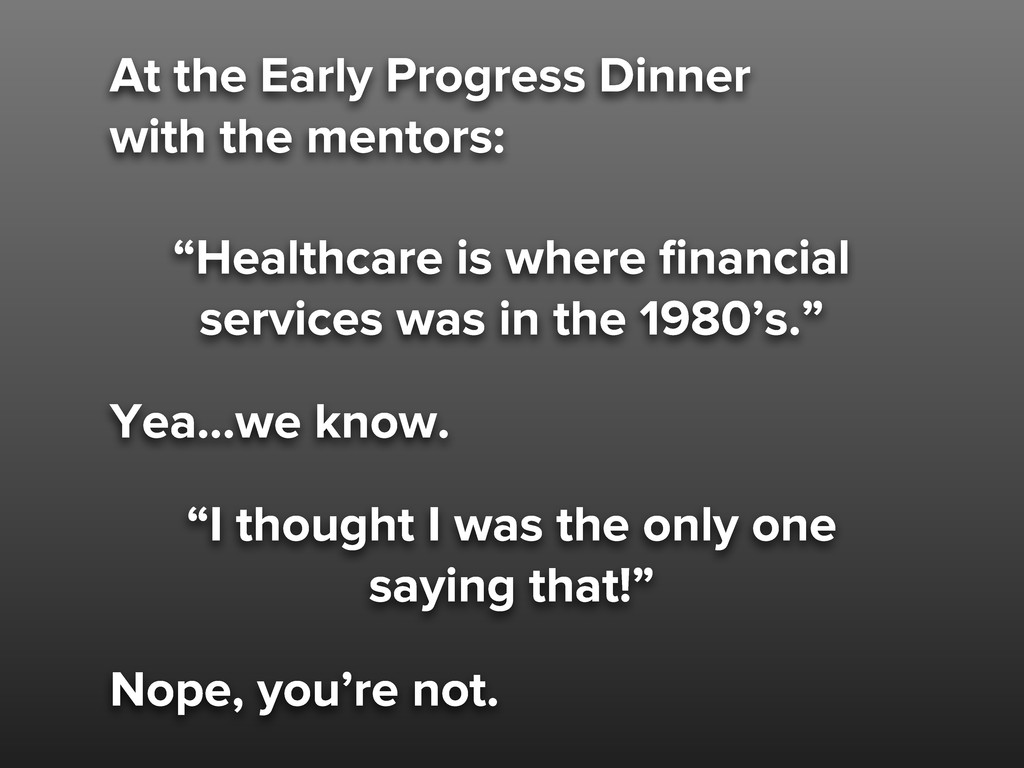At the Early Progress Dinner with the mentors: ...