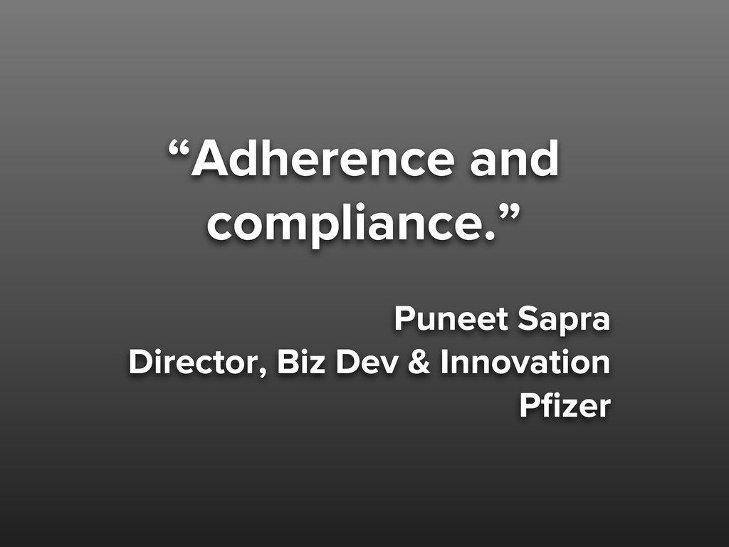 """""""Adherence and compliance."""" Puneet Sapra Direct..."""