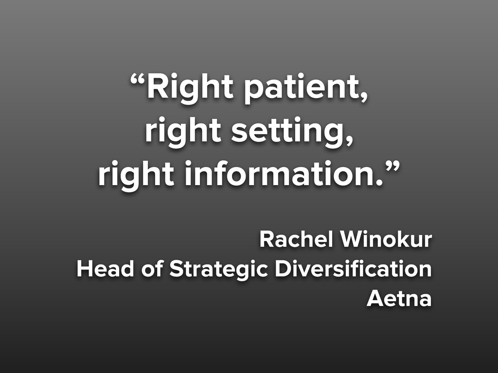 """""""Right patient, right setting, right informatio..."""