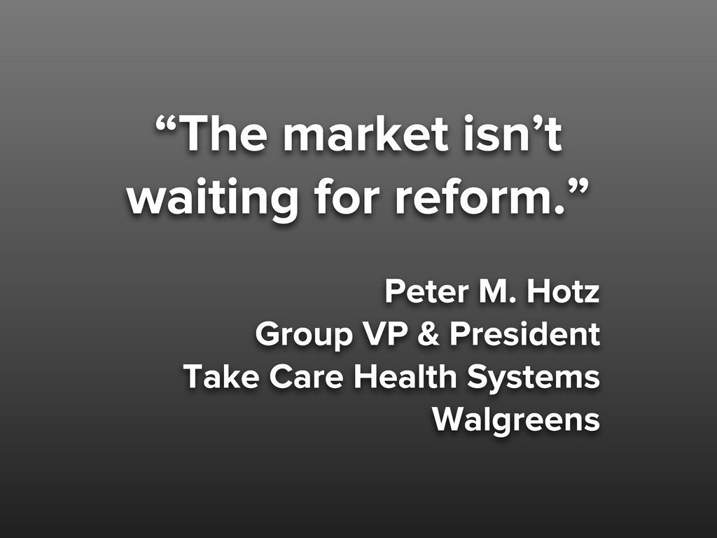 """""""The market isn't waiting for reform."""" Peter M...."""