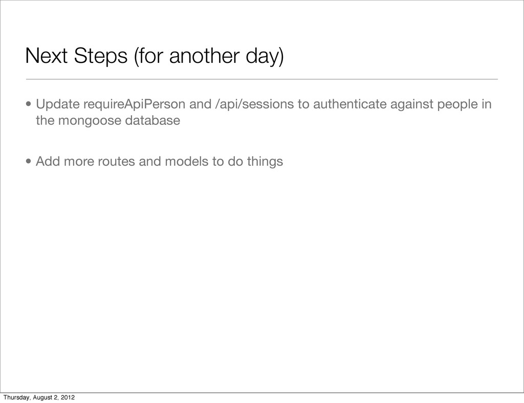 Next Steps (for another day) • Update requireAp...