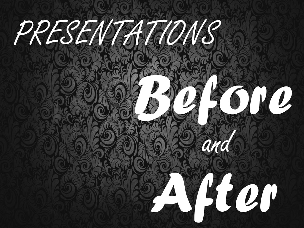 Before and After PRESENTATIONS