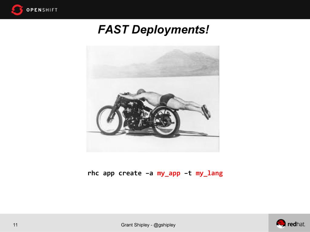 Grant Shipley - @gshipley 11 FAST Deployments! ...