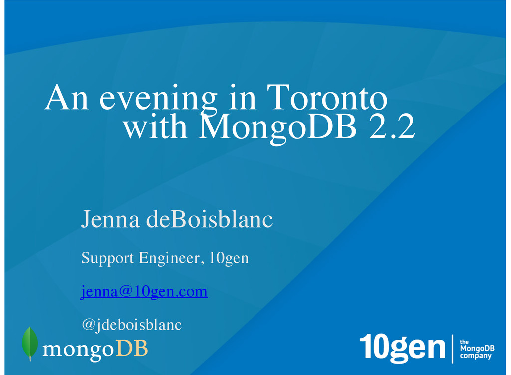An evening in Toronto with MongoDB 2.2 Jenna de...