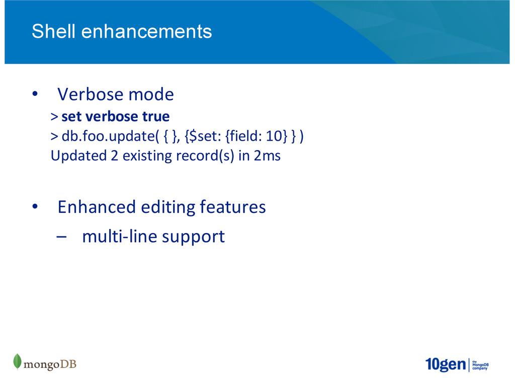 Verbose'mode >'set$verbose$true >'db.foo.update...