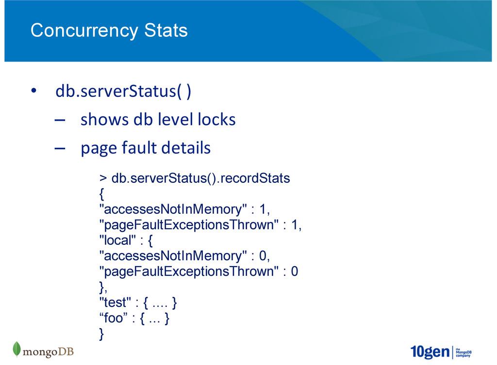 Concurrency Stats db.serverStatus(-)- shows-db-...