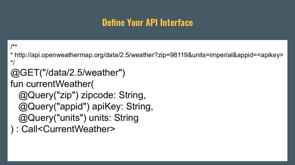 Define Your API Interface /** * http://api.openw...