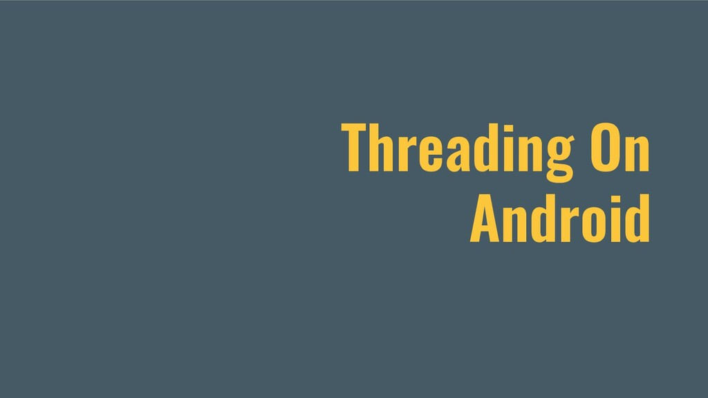 Threading On Android