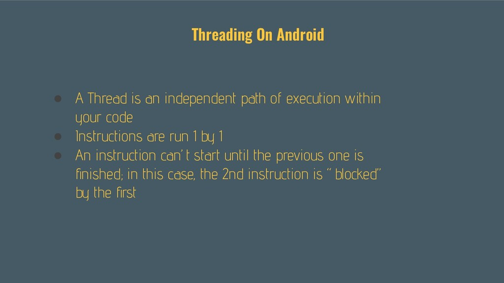 ● A Thread is an independent path of execution ...