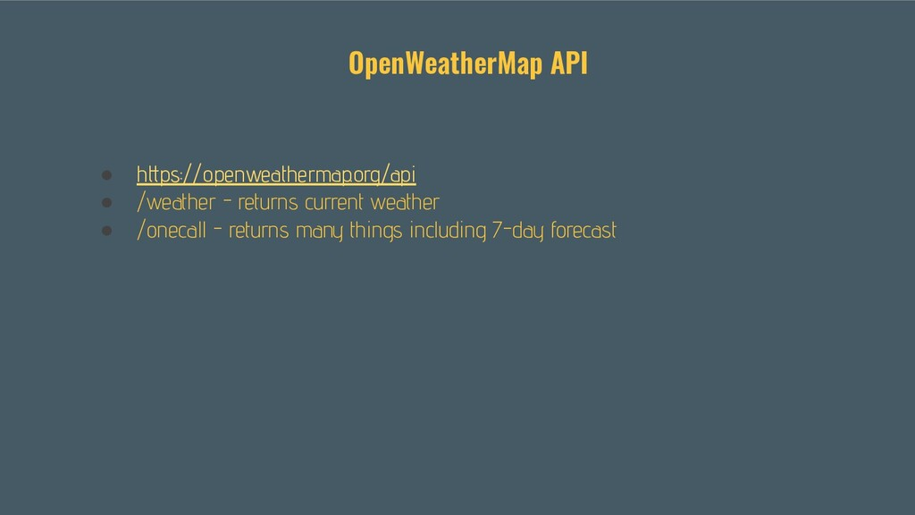 ● https://openweathermap.org/api ● /weather - r...