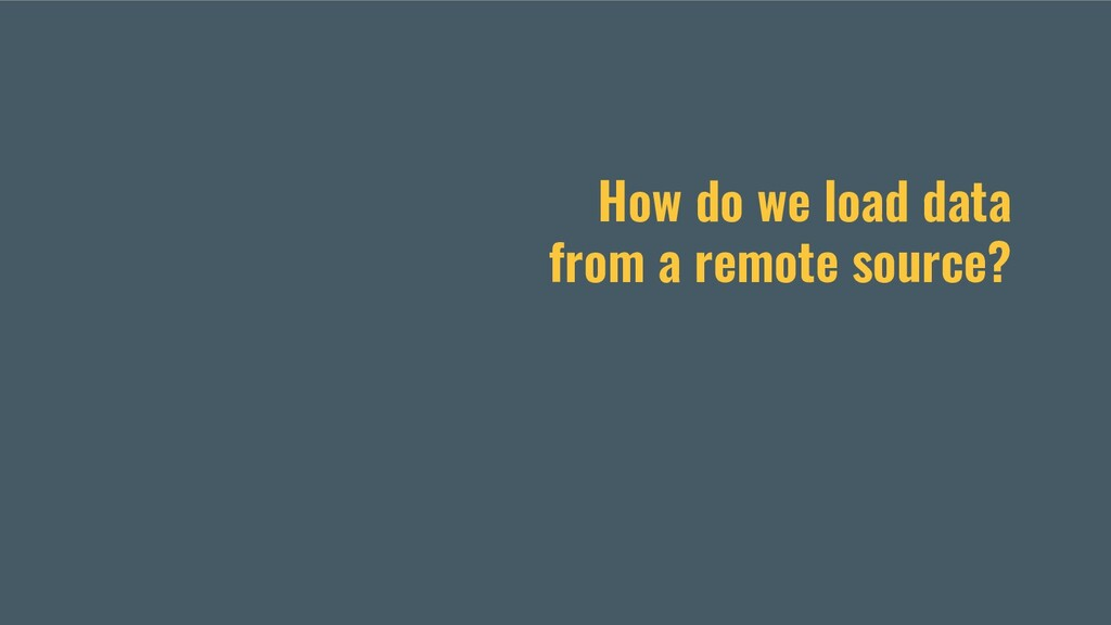 How do we load data from a remote source?