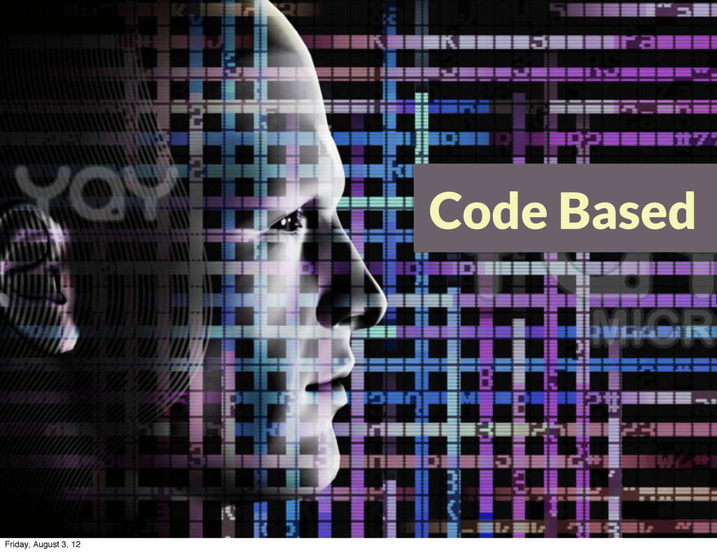 Code Based Friday, August 3, 12