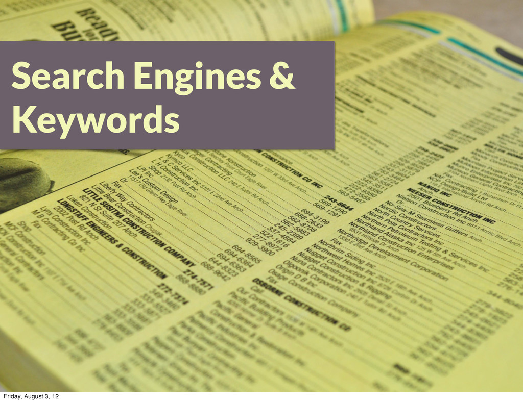 Search Engines & Keywords Friday, August 3, 12