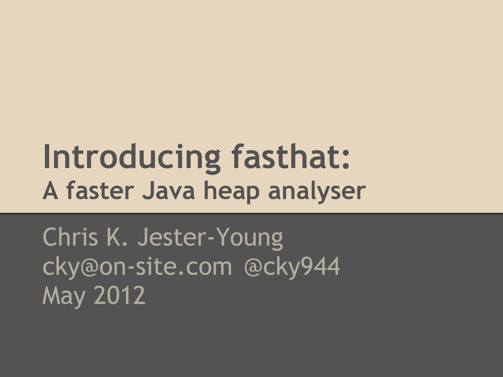 Introducing fasthat: A faster Java heap analyse...