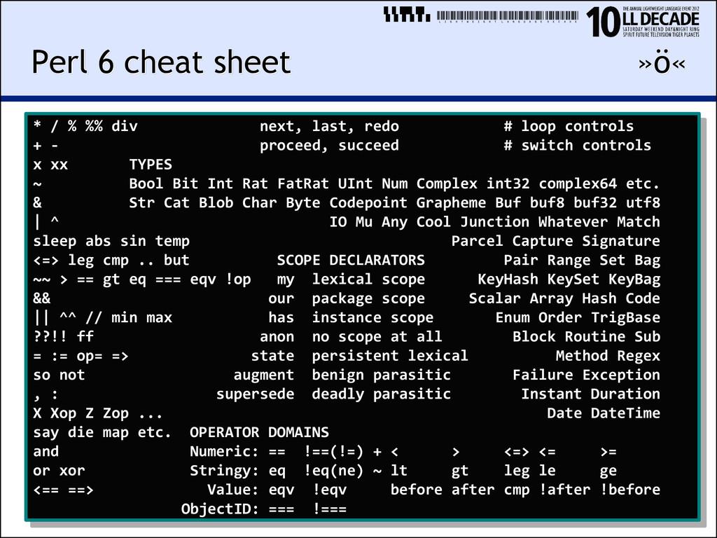 LIGHTWEIGHTLANGUAGEDECADE Perl 6 cheat sheet »ö...
