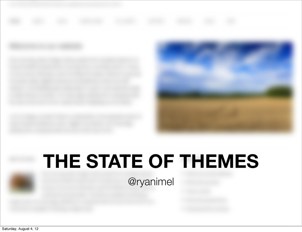 THE STATE OF THEMES @ryanimel Saturday, August ...