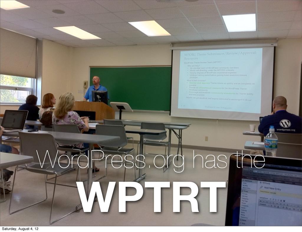 WordPress.org has the WPTRT Saturday, August 4,...