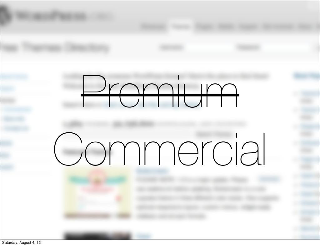 Premium Commercial Saturday, August 4, 12