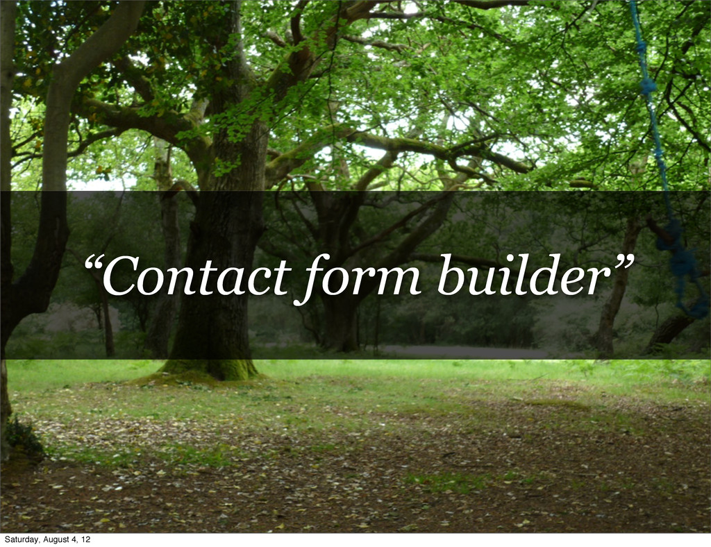 """""""Contact form builder"""" Saturday, August 4, 12"""