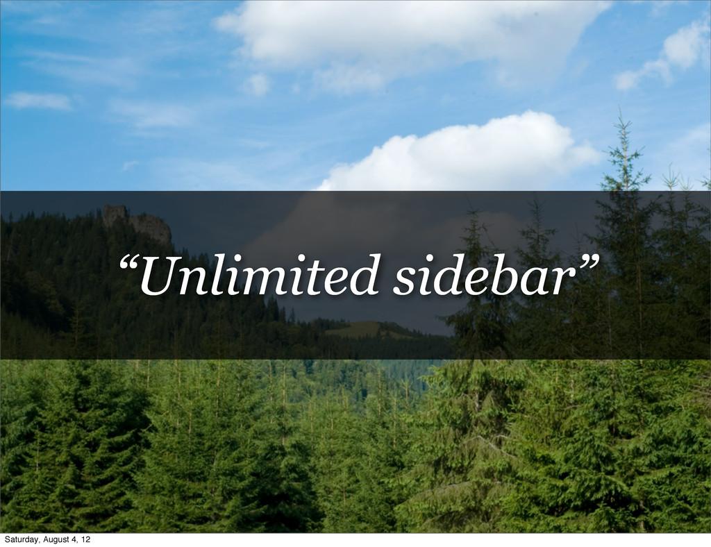 """Unlimited sidebar"" Saturday, August 4, 12"
