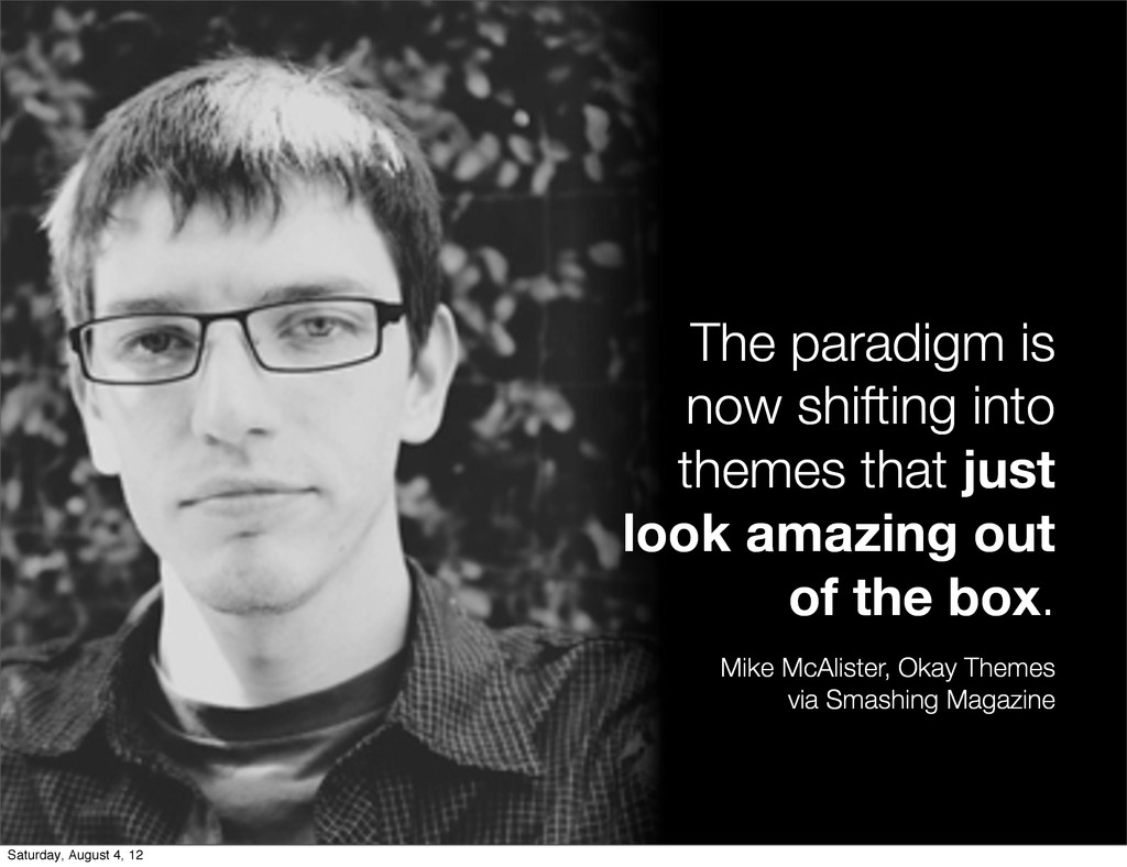 The paradigm is now shifting into themes that j...