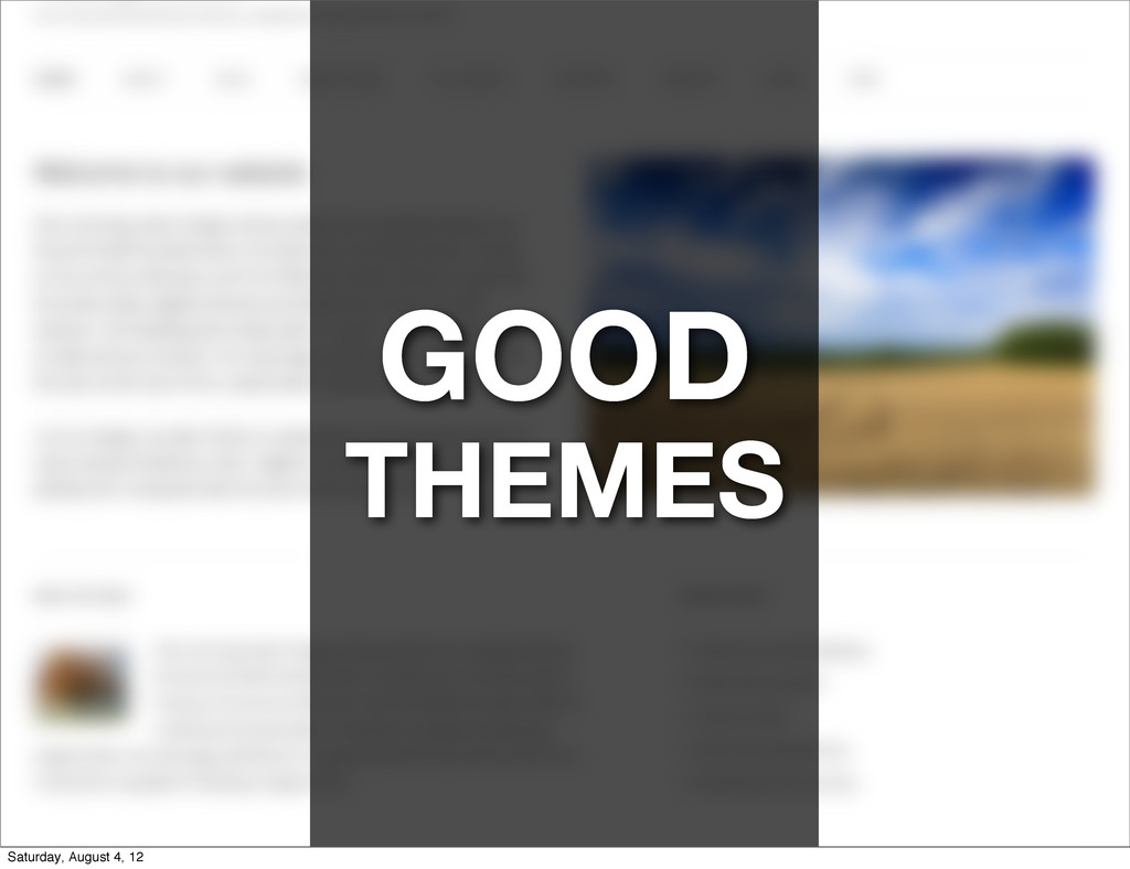 GOOD THEMES Saturday, August 4, 12