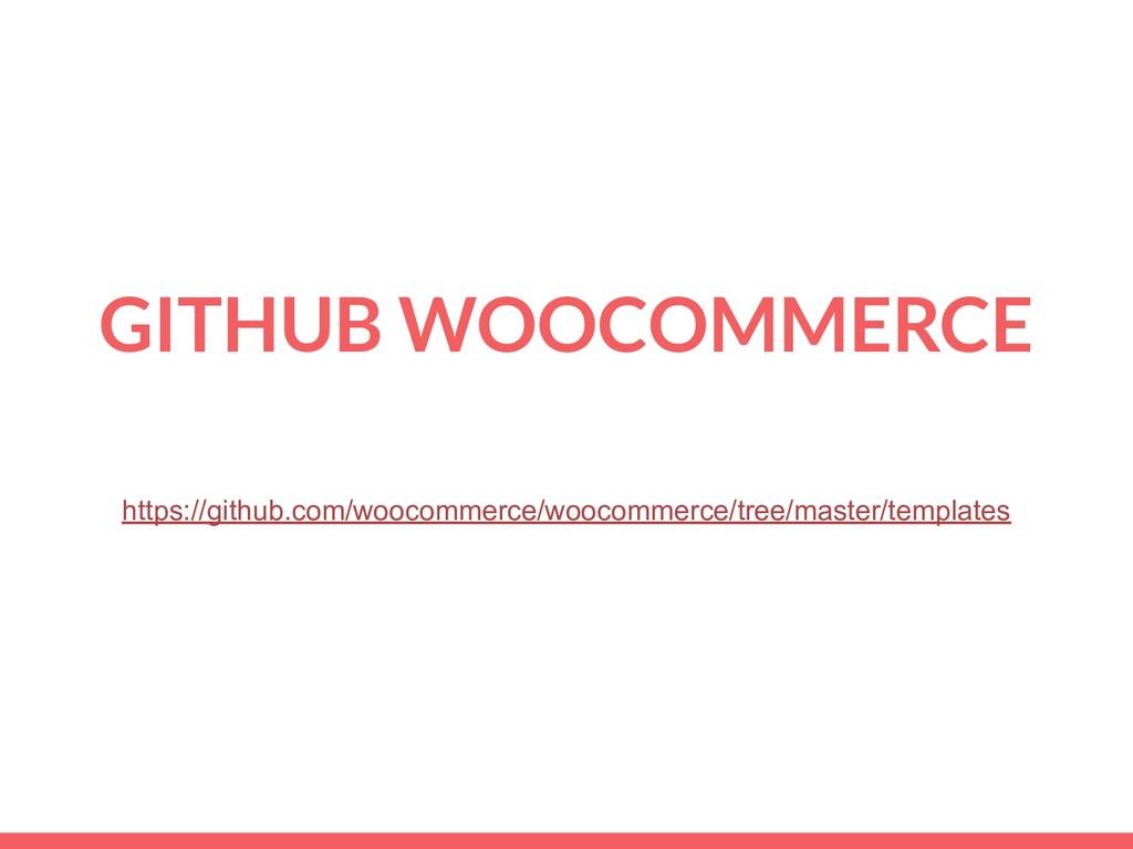 GITHUB WOOCOMMERCE https://github.com/woocommer...