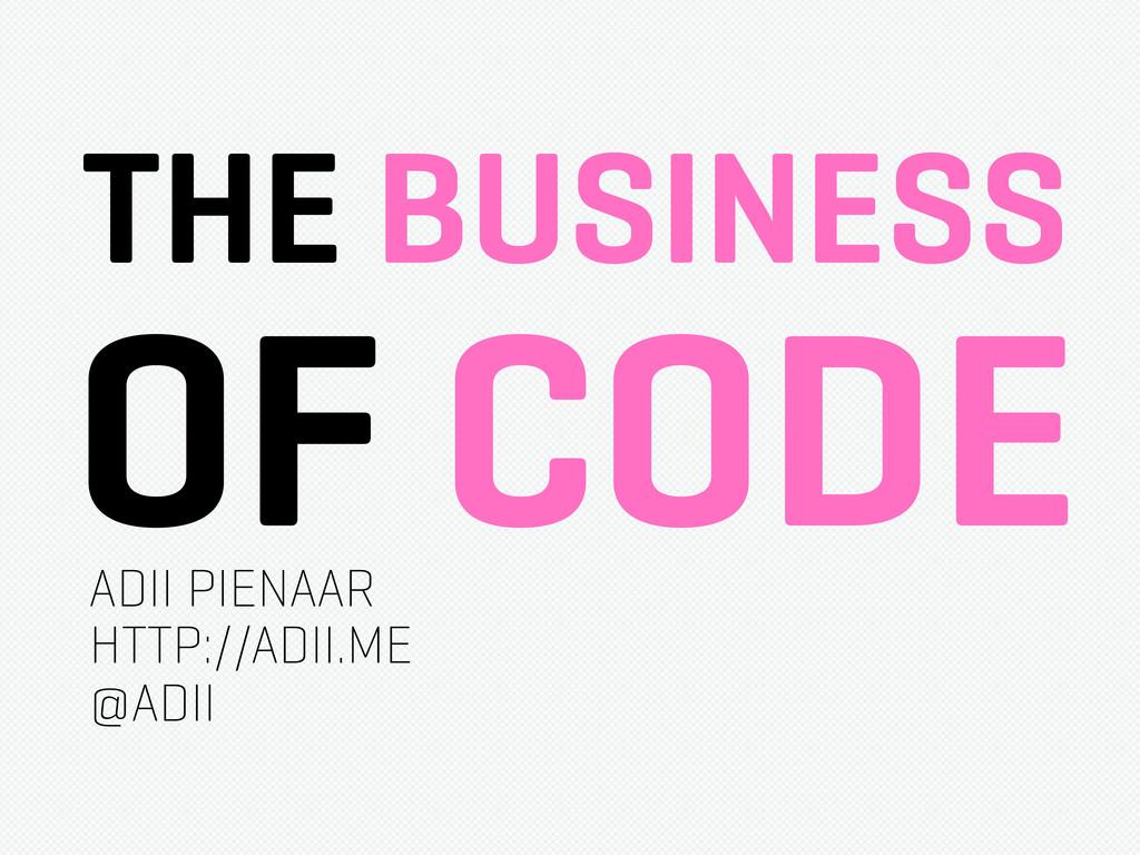 ADII PIENAAR HTTP://ADII.ME @ADII THE BUSINESS ...