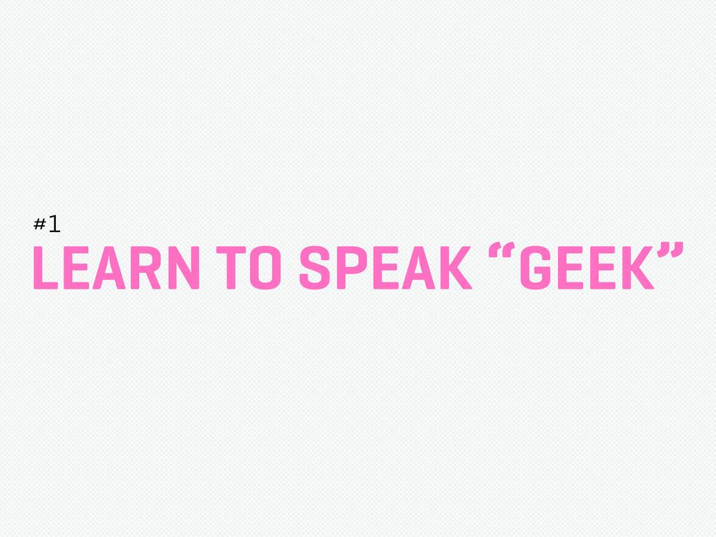 """LEARN TO SPEAK """"GEEK"""" #1"""
