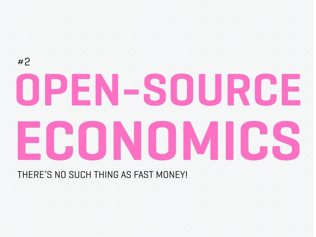 OPEN-SOURCE ECONOMICS THERE'S NO SUCH THING AS ...