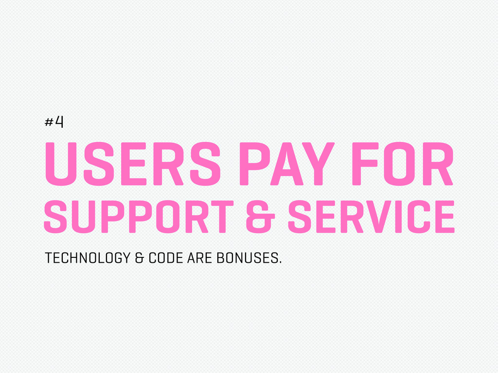 USERS PAY FOR SUPPORT & SERVICE #4 TECHNOLOGY &...
