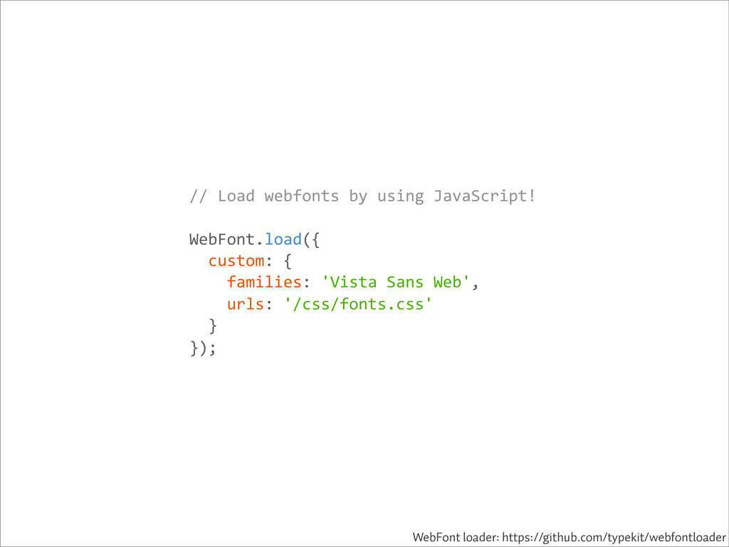 //-Load-webfonts-by-using-JavaScript! WebFont.l...