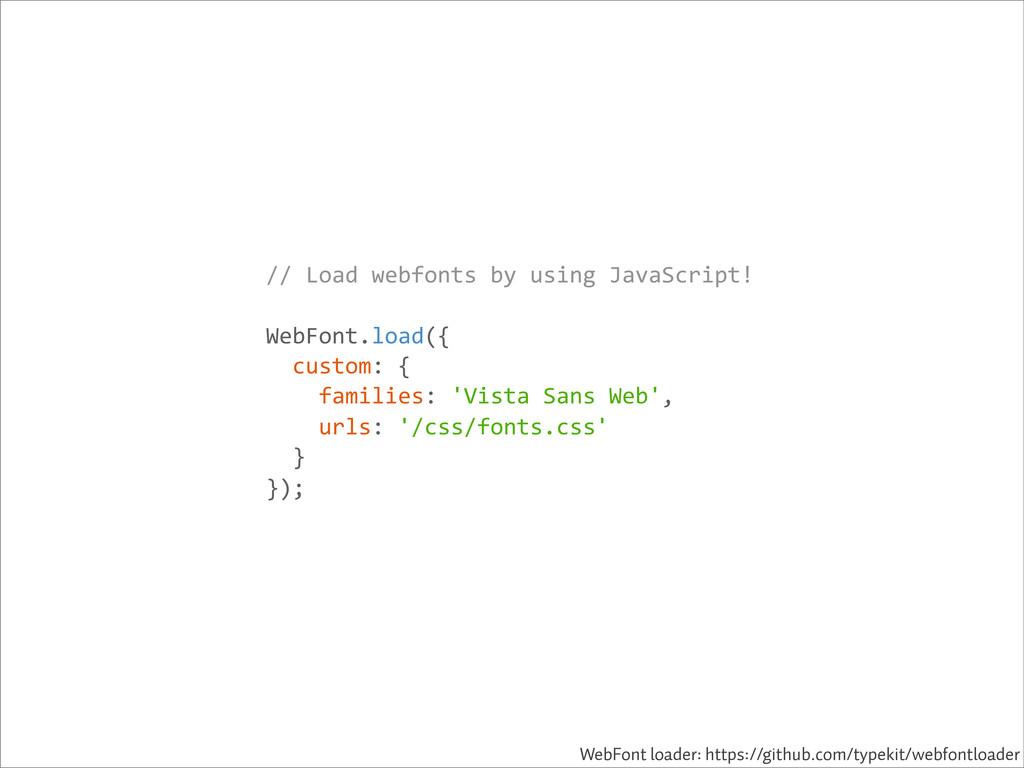 //-Load-webfonts-by-using-JavaScript! WebFont.l...