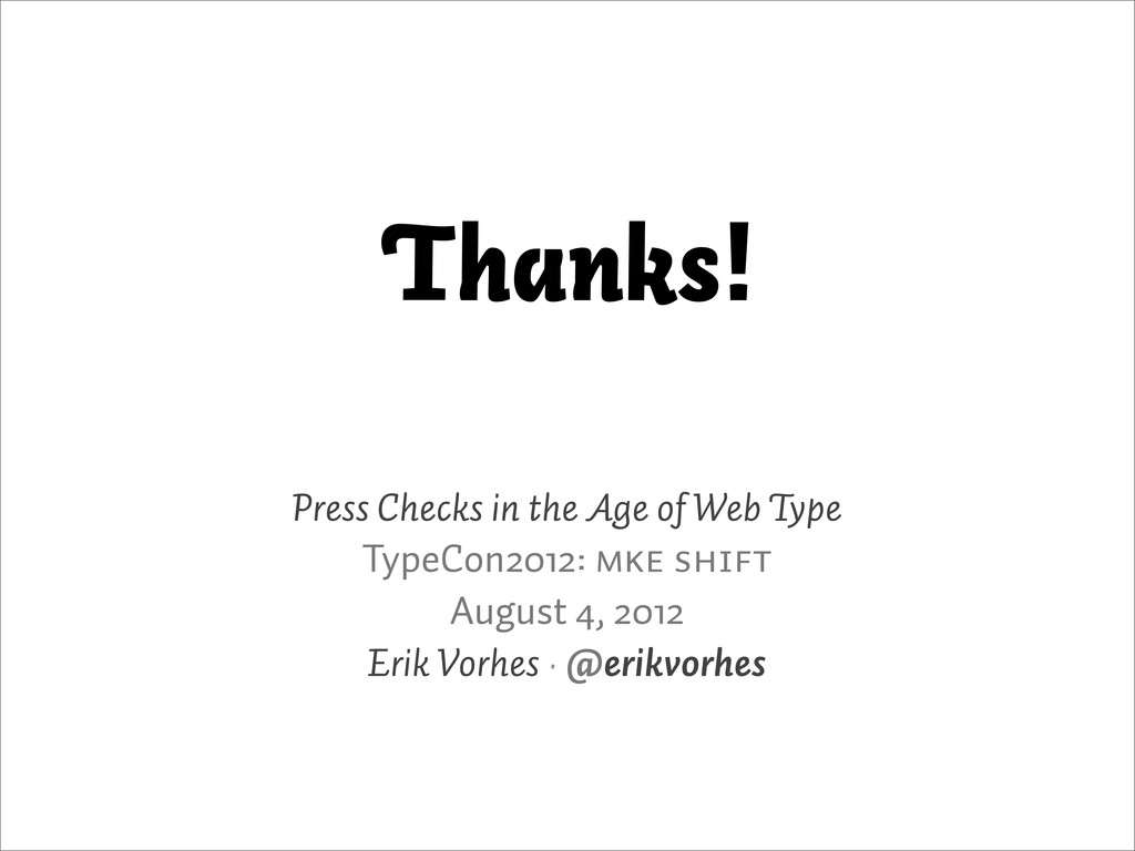 Thanks! Press Checks in the Age of Web Type Typ...