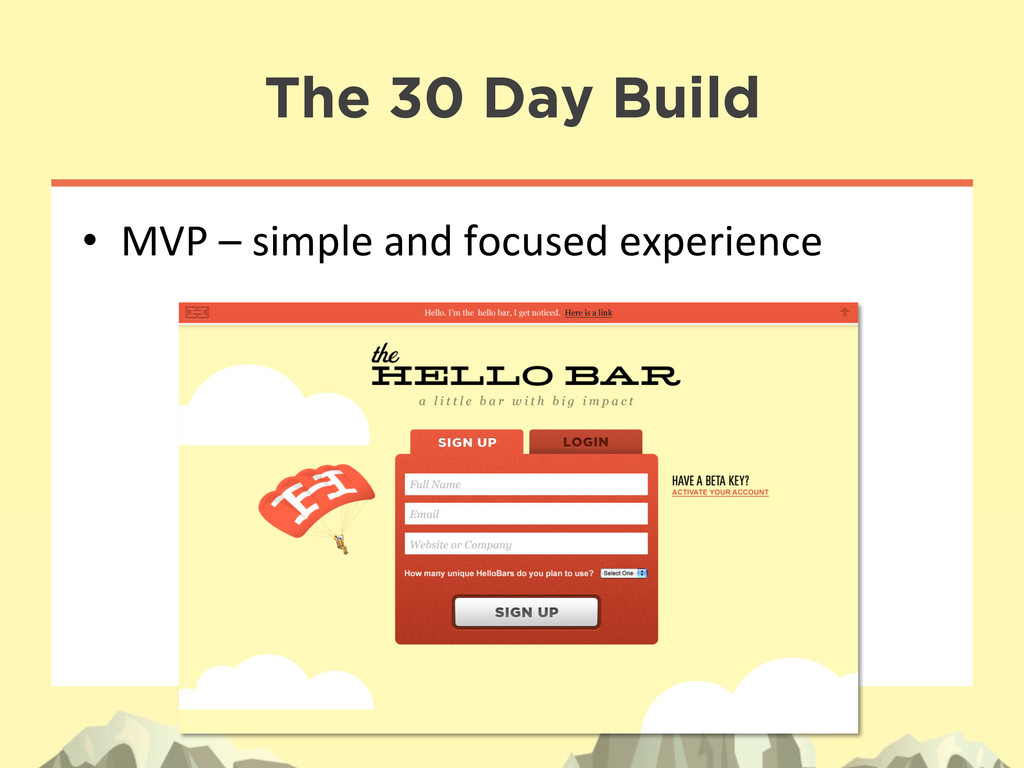 The 30 Day Build • MVP – simple and...