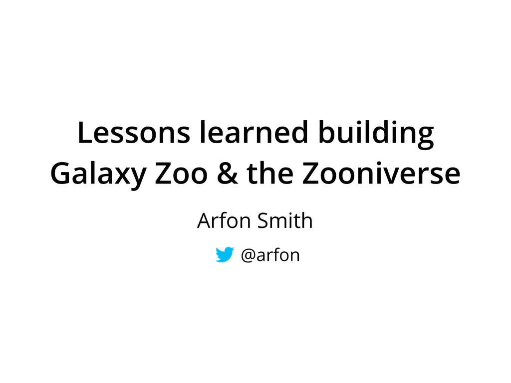 Lessons learned building Galaxy Zoo & the Zooni...