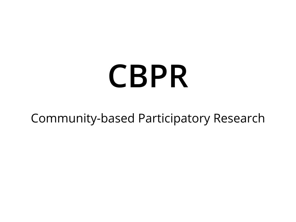 CBPR Community-based Participatory Research