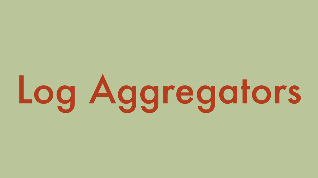 Log Aggregators