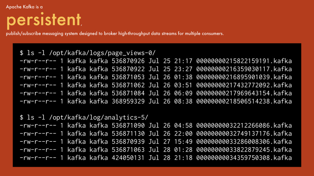 Apache Kafka is a persistent , publish/subscrib...